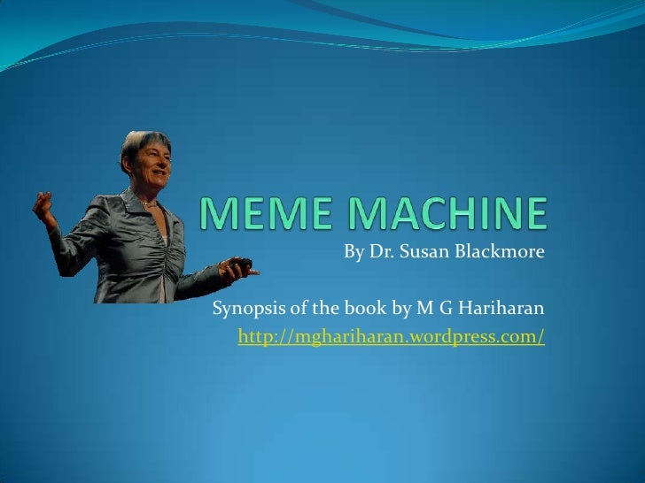 By Dr. Susan BlackmoreSynopsis of the book by M G Hariharan   http://mghariharan.wordpress.com/