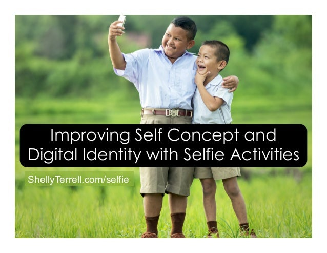 ShellyTerrell.com/selfie Improving Self Concept and Digital Identity with Selfie Activities