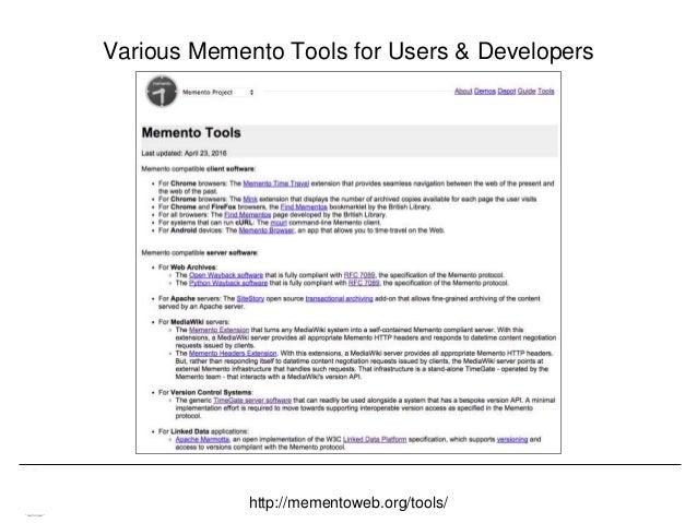 Memento & Access to Resource Versions Herbert Van de Sompel Various Memento Tools for Users & Developers 101http://memento...