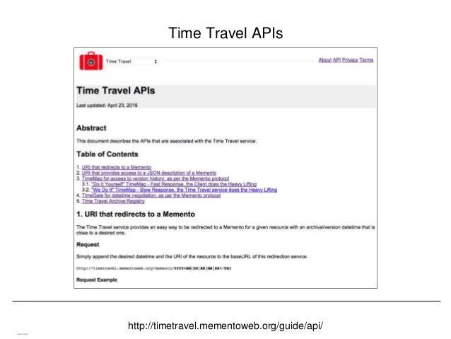 Memento & Access to Resource Versions Herbert Van de Sompel Time Travel APIs http://timetravel.mementoweb.org/guide/api/