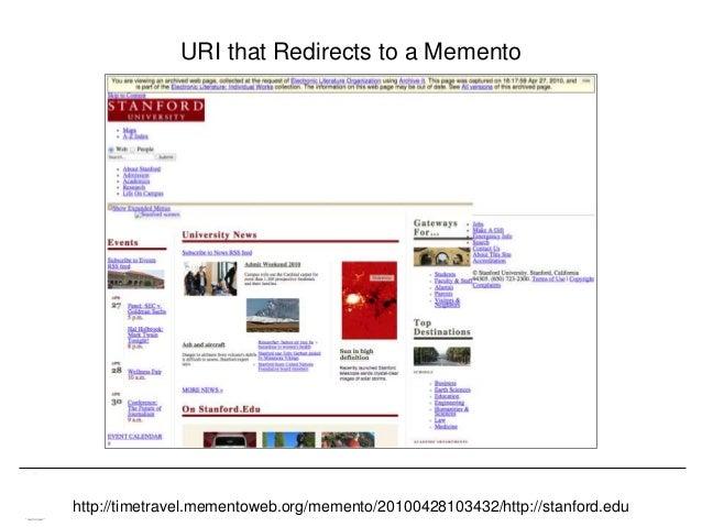 Memento & Access to Resource Versions Herbert Van de Sompel URI that Redirects to a Memento http://timetravel.mementoweb.o...