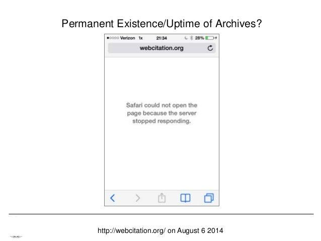 Memento & Access to Resource Versions Herbert Van de Sompel Permanent Existence/Uptime of Archives? http://webcitation.org...