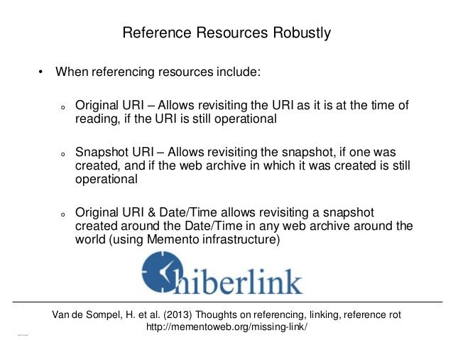 Memento & Access to Resource Versions Herbert Van de Sompel Reference Resources Robustly • When referencing resources incl...