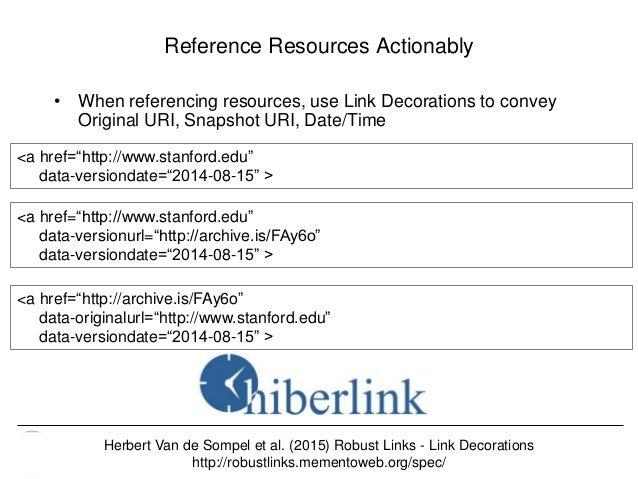 Memento & Access to Resource Versions Herbert Van de Sompel Reference Resources Actionably • When referencing resources, u...