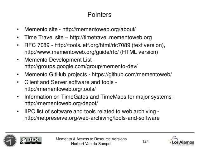 Memento & Access to Resource Versions Herbert Van de Sompel Pointers • Memento site - http://mementoweb.org/about/ • Time ...