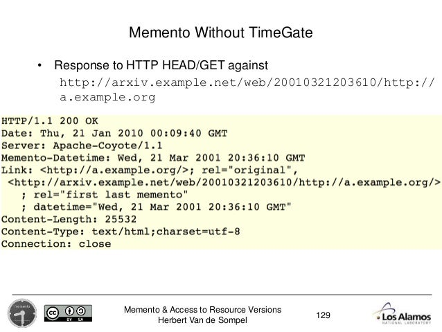 Memento & Access to Resource Versions Herbert Van de Sompel Memento Without TimeGate • Response to HTTP HEAD/GET against h...