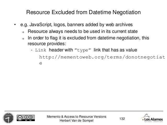 Memento & Access to Resource Versions Herbert Van de Sompel Resource Excluded from Datetime Negotiation • e.g. JavaScript,...