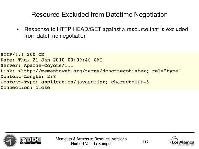 Memento & Access to Resource Versions Herbert Van de Sompel Resource Excluded from Datetime Negotiation • Response to HTTP...