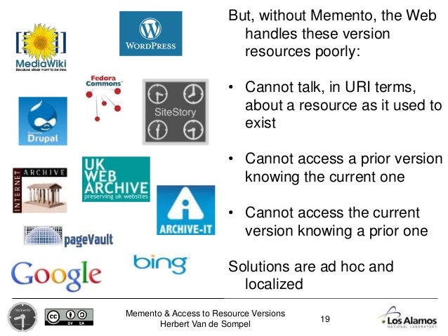 Memento & Access to Resource Versions Herbert Van de Sompel But, without Memento, the Web handles these version resources ...