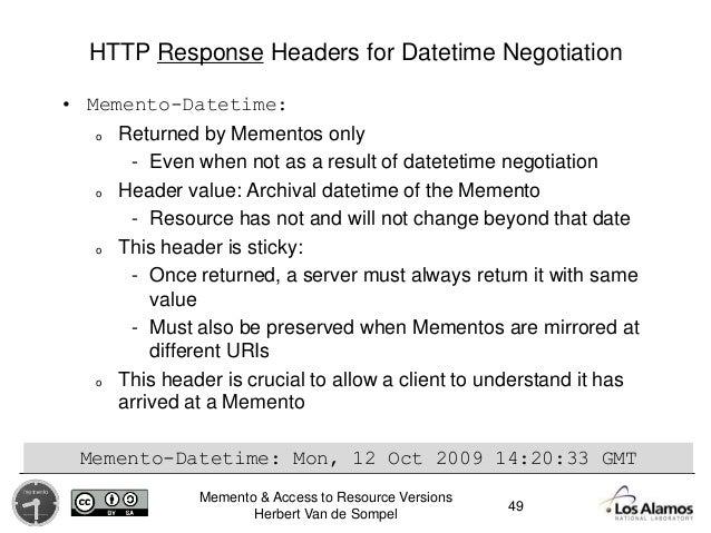 Memento & Access to Resource Versions Herbert Van de Sompel HTTP Response Headers for Datetime Negotiation • Memento-Datet...