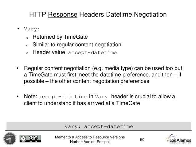 Memento & Access to Resource Versions Herbert Van de Sompel HTTP Response Headers Datetime Negotiation • Vary: o Returned ...