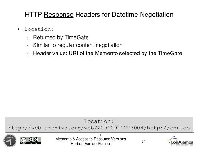 Memento & Access to Resource Versions Herbert Van de Sompel HTTP Response Headers for Datetime Negotiation • Location: o R...