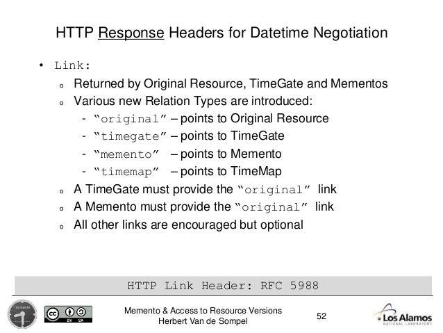Memento & Access to Resource Versions Herbert Van de Sompel HTTP Response Headers for Datetime Negotiation • Link: o Retur...