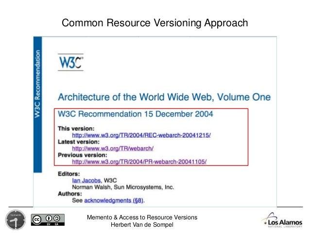 Memento & Access to Resource Versions Herbert Van de Sompel Common Resource Versioning Approach