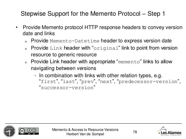 Memento & Access to Resource Versions Herbert Van de Sompel Stepwise Support for the Memento Protocol – Step 1 • Provide M...