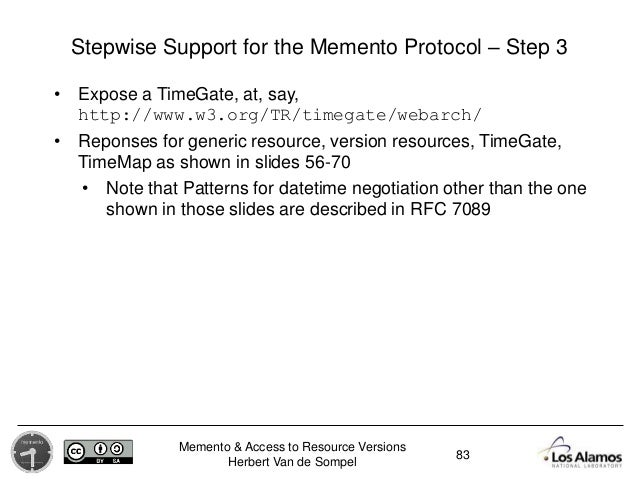Memento & Access to Resource Versions Herbert Van de Sompel Stepwise Support for the Memento Protocol – Step 3 83 • Expose...