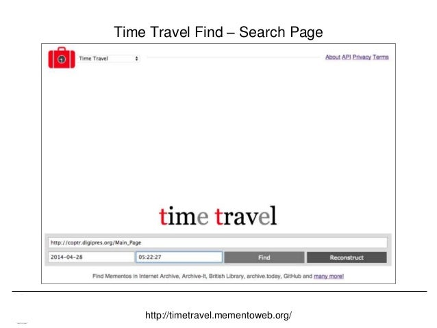 Memento & Access to Resource Versions Herbert Van de Sompel Time Travel Find – Search Page http://timetravel.mementoweb.or...