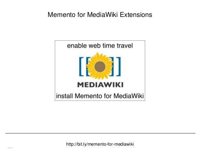 Memento & Access to Resource Versions Herbert Van de Sompel Memento for MediaWiki Extensions 96http://bit.ly/memento-for-m...