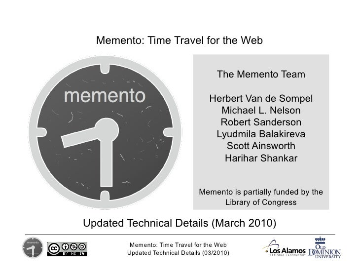 Memento: Time Travel for the Web                                         The Memento Team                                ...