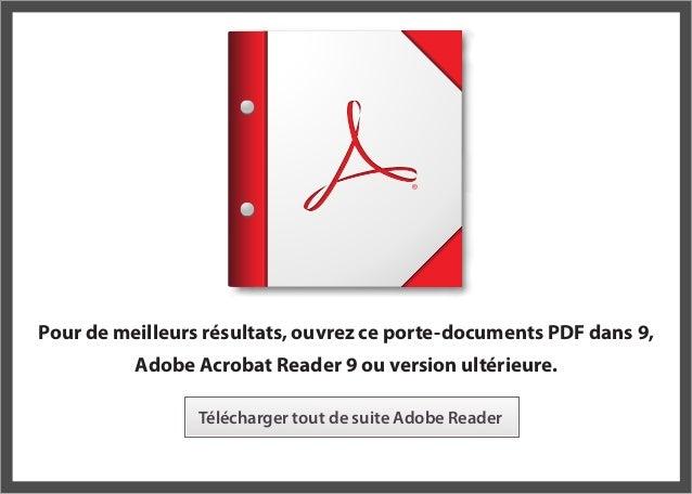 Pour de meilleurs résultats, ouvrez ce porte-documents PDF dans 9, Adobe Acrobat Reader 9 ou version ultérieure. Télécharg...