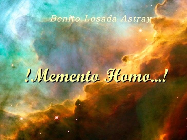 Benito Losada Astray !Memento Homo...!