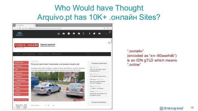 "@ibnesayeed Who Would have Thought Arquivo.pt has 10K+ .онлайн Sites? 18 "".онлайн"" (encoded as ""xn--80asehdb"") is an IDN g..."