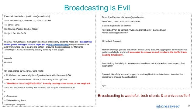 @ibnesayeed Broadcasting is Evil 9 From: Michael Nelson [mailto:mln@cs.odu.edu] Sent: Wednesday, December 02, 2015 12:33 P...