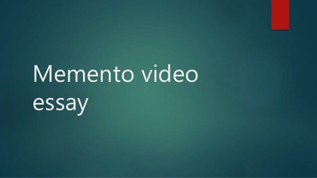 video essay memento video essay