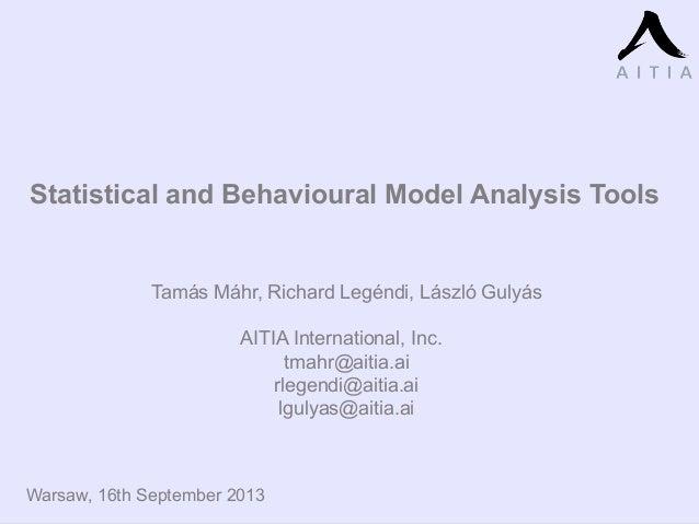 Discussion - Matthias Meyer Statistical and Behavioural Model Analysis Tools Tamás Máhr, Richard Legéndi, László Gulyás AI...