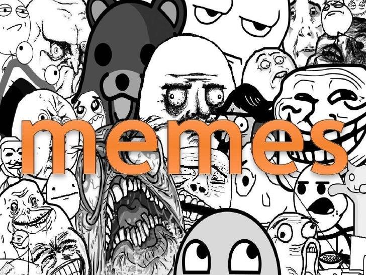 Un meme es una moda con la que se llamaa algo muy popular en Internet. En el casode estas caricaturas hablamos de latenden...