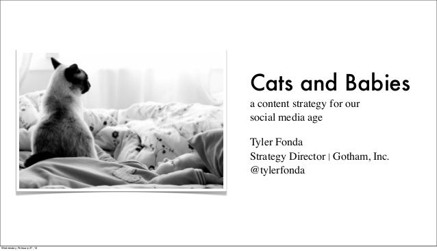 Cats and Babies                             a content strategy for our                             social media age       ...