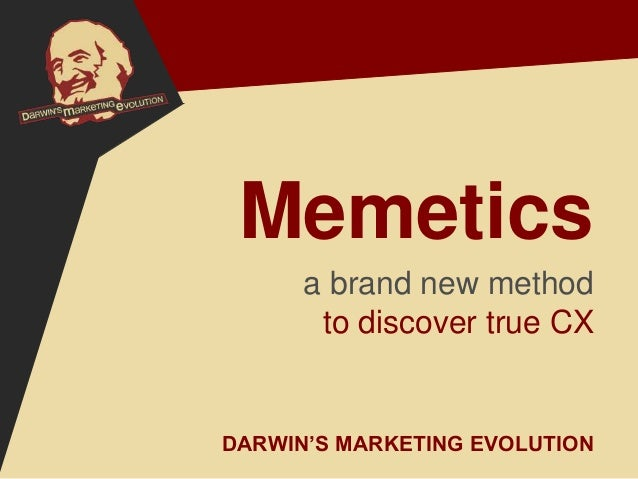 Memetics - a brand new method to discover true CX