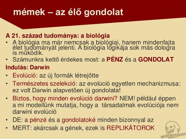 mémek – az élő gondolatA 21. század tudománya: a biológia• A biológia ma már nemcsak a biológiai, hanem mindenfajta  élet ...