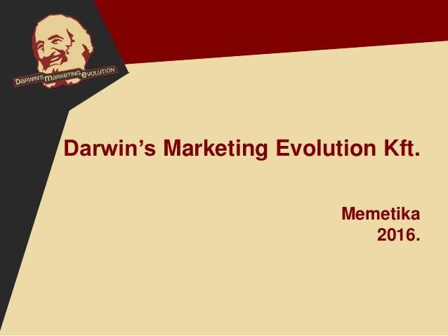 Darwin's Marketing Evolution Kft. Memetika 2016.