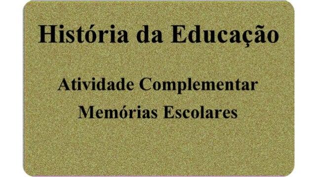 Memórias Escolares - Atividade Complementar