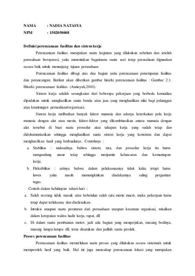 NAMA : NADIA NATASYA NPM : 1502050008 Definisi perencanaan fasilitas dan sistem kerja Perencanaan fasilitas merupakan suat...