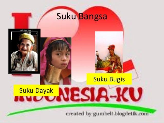 Suku Bangsa                    Suku BugisSuku Dayak