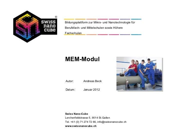 Bildungsplattform zur Mikro- und Nanotechnologie fürBerufsfach- und Mittelschulen sowie HöhereFachschulenMEM-ModulAutor:  ...