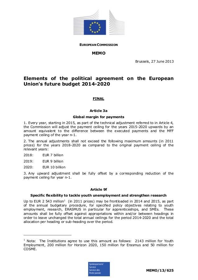 MEMO/13/625 EUROPEAN COMMISSION MEMO Brussels, 27 June 2013 Elements of the political agreement on the European Union's fu...