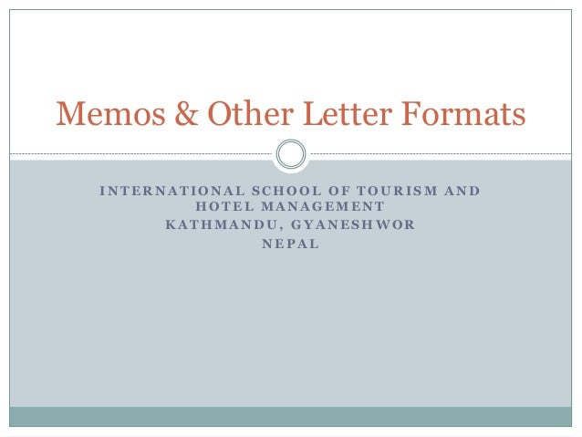 Memo and other letter formats memo and other letter formats i n t e r n a t i o n a l s c h o o l o f t o u r i s m a n d h o t e l m a n a g e m e n t k a t h m a n d u g y a n e thecheapjerseys Image collections