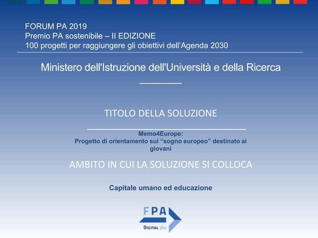 FORUM PA 2019 Premio PA sostenibile – II EDIZIONE 100 progetti per raggiungere gli obiettivi dell'Agenda 2030 IL GRUPPO DI...