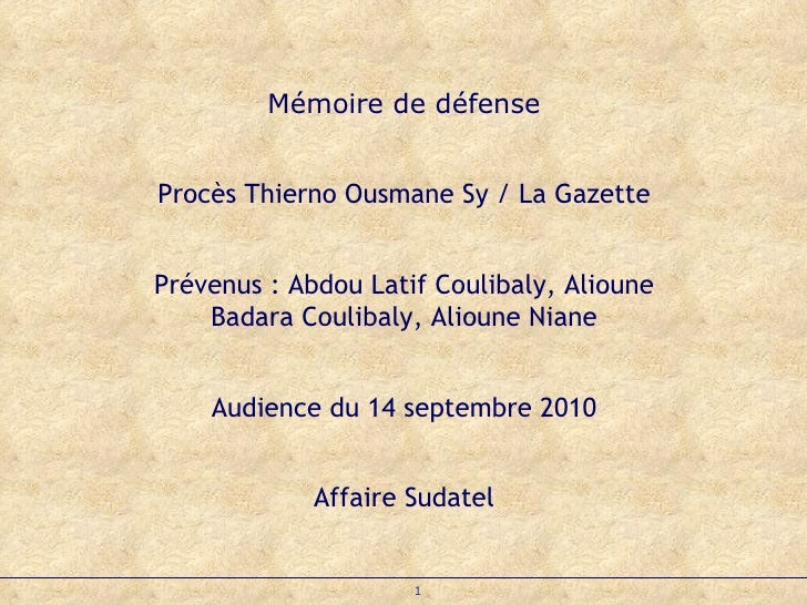 Mémoire de défense Procès Thierno Ousmane Sy / La Gazette Prévenus : Abdou Latif Coulibaly, Alioune Badara Coulibaly, Alio...