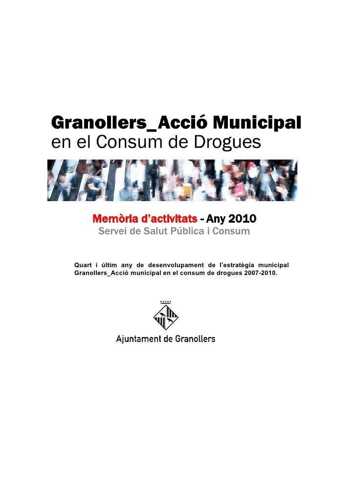 Memòria d'activitats - Any 2010      Servei de Salut Pública i ConsumQuart i últim any de desenvolupament de l'estratègia ...
