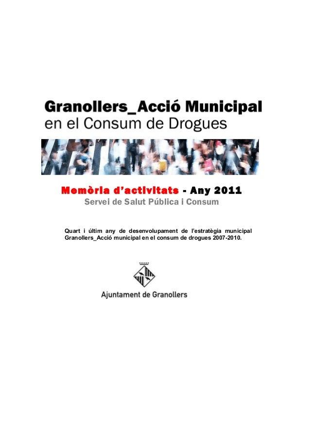 Memòria d'activitats - Any 2011      Servei de Salut Pública i ConsumQuart i últim any de desenvolupament de l'estratègia ...