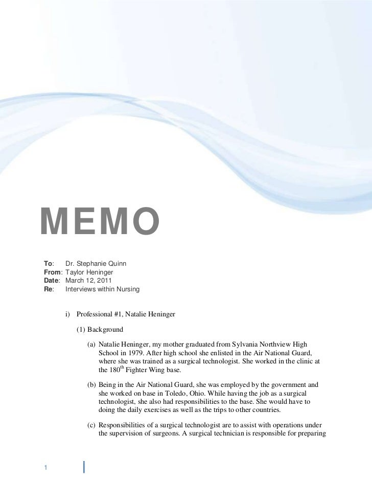 MEMOcenter3810To:Dr. Stephanie Quinn<br />From:Taylor Heninger<br />Date:March 12, 2011<br />Re:Interviews within Nursing<...