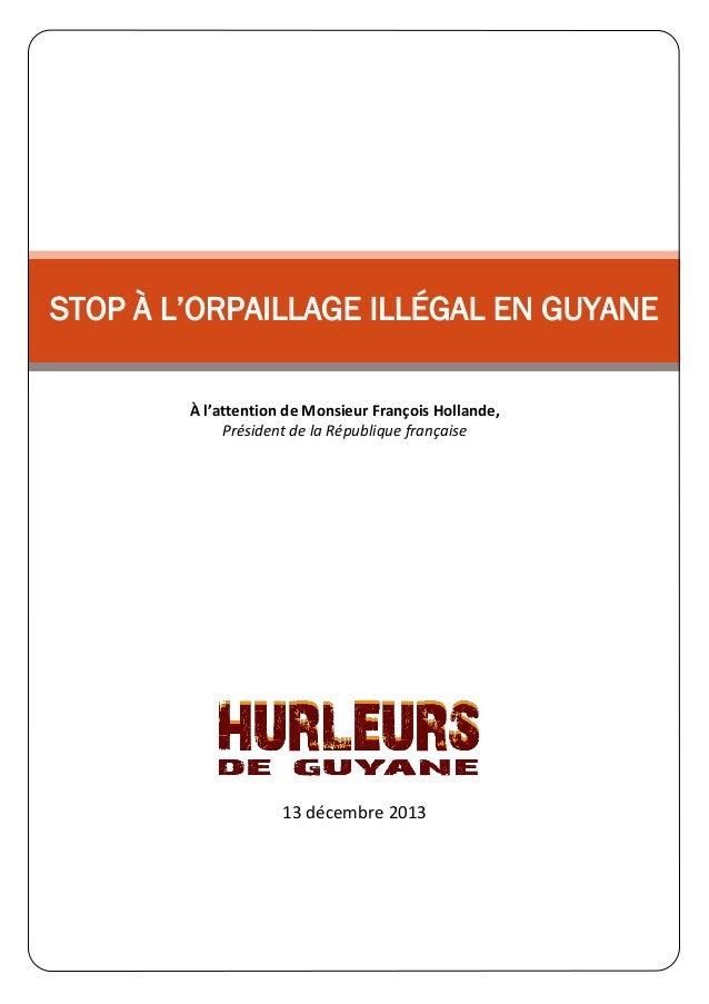 STOP À L'ORPAILLAGE ILLÉGAL EN GUYANE À l'attention de Monsieur François Hollande, Président de la République française  1...