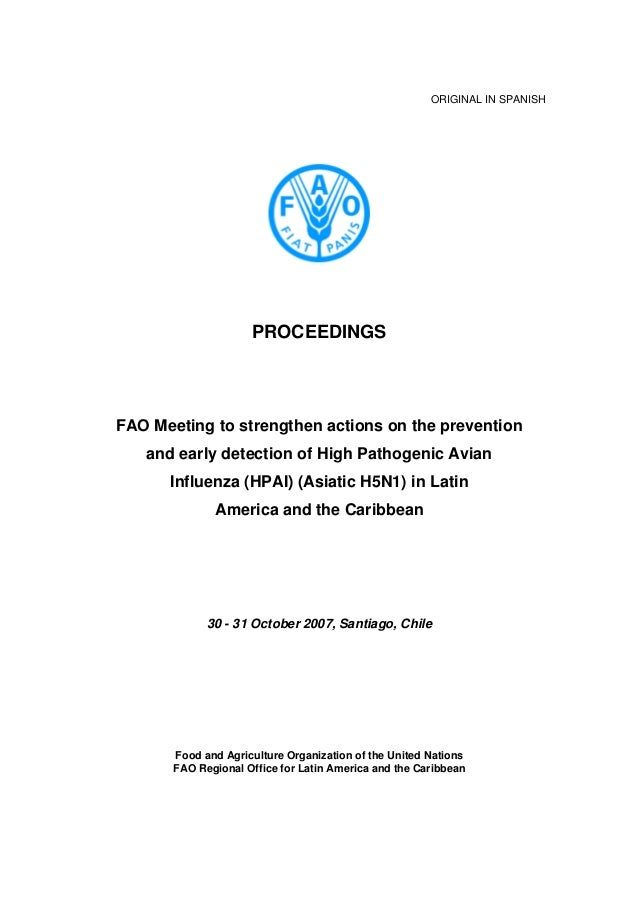 ORIGINAL IN SPANISH PROCEEDINGS FAO Meeting to strengthen actions on the prevention and early detection of High Pathogenic...
