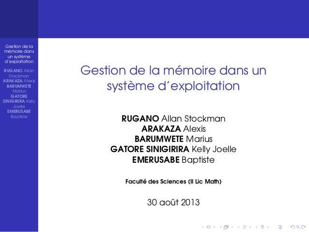 Gestion de la mémoire dans un système d'exploitation RUGANO Allan Stockman ARAKAZA Alexis BARUMWETE Marius GATORE SINIGIRI...