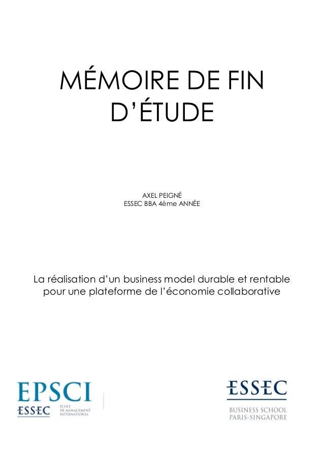 MÉMOIRE DE FIN D'ÉTUDE AXEL PEIGNÉ ESSEC BBA 4ème ANNÉE  La réalisation d'un business model durable et rentable pour une p...