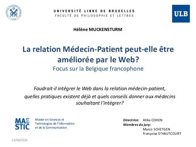 La relation Médecin-Patient peut-elle être  améliorée par le Web?  Focus sur la Belgique francophone  quelles pratiques ex...